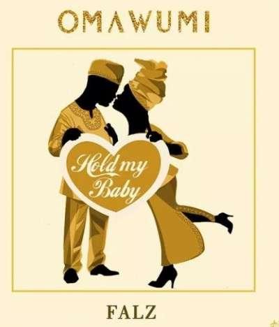 Hold My Baby - Omawumi Ft. Falz