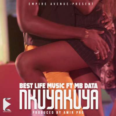 Nkuyakuya - Best Life Music Ft MB Data