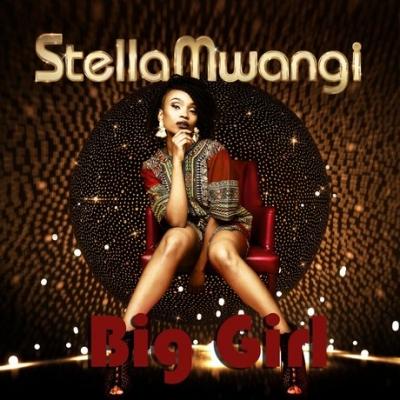 Big Girl - Stella Mwangi