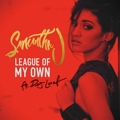 League Of My Own - Samantha J Ft. DeJ Loaf