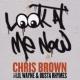 Look At Me Now  by Chris Brown feat. Lil Wayne & Busta Rhymes
