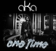 One Time by AKA