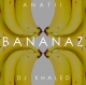 Bananaz by Anatii (feat. DJ Khaled)