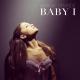 Baby I by Ariana Grande